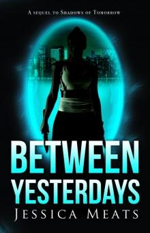 Between Yesterdays