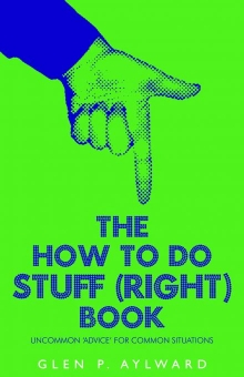The How To Do Stuff (Right) Book