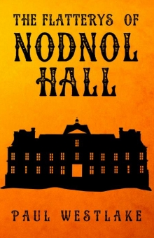 The Flatterys of Nodnol Hall