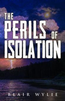 The Perils of Isolation