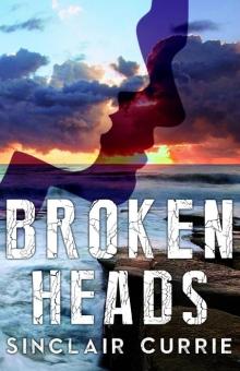 Broken Heads