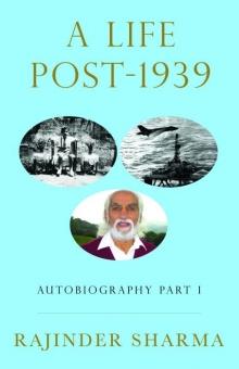A Life Post - 1939 Autobiography Part I