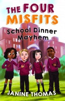 The Four Misfits: School Dinner Mayhem