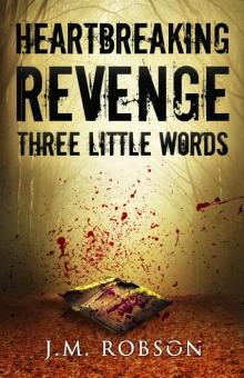 Heartbreaking Revenge - Three Little Words Chapter Two