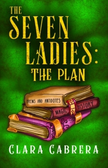 The Seven Ladies: The Plan