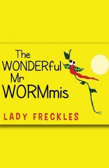 THE WONDERful Mr.WORMmis