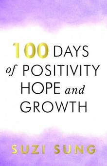 100 Days of Positivity, Hope and Growth