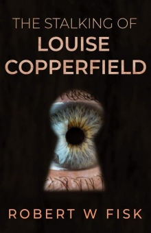 The Stalking of Louise Copperfield