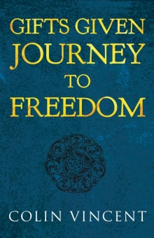 Gifts Given: Journey to Freedom
