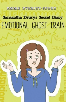Samantha Drury's Secret Diary: Emotional Ghost Train