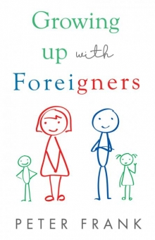 Growing up with Foreigners