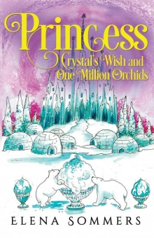 Princess Crystal's Wish and One Million Orchids