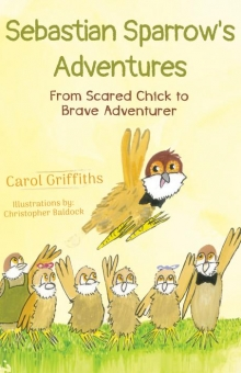 Sebastian Sparrow's Adventures: From Scared Chick to Brave Adventurer
