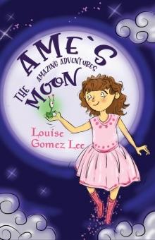Ame's Amazing Adventures: The Moon