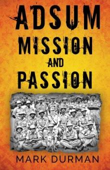 Adsum: Mission and Passion