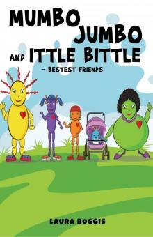 Mumbo Jumbo and Ittle Bittle - Bestest Friends