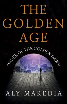 The Golden Age: Order of The Golden Dawn