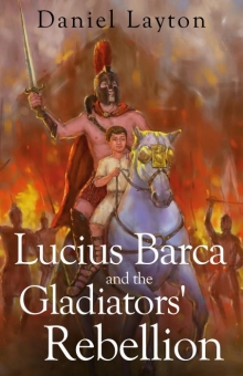Lucius Barca and the Gladiators' Rebellion