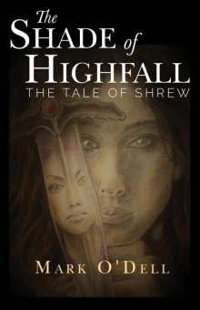 The Shade of Highfall: The tale of Shrew