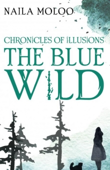 Chronicles of Illusions: The Blue Wild