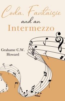 Coda, Fantaisie and an Intermezzo