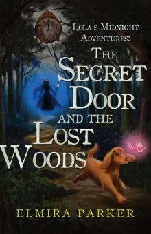 Lola's Midnight Adventures: The Secret Door and The Lost Woods