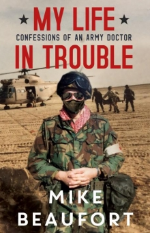 My Life in Trouble - Confessions of an Army Doctor