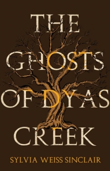 The Ghosts of Dyas Creek