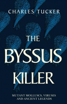 The Byssus Killer