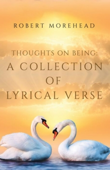 Thoughts on Being: A Collection of Lyrical Verse