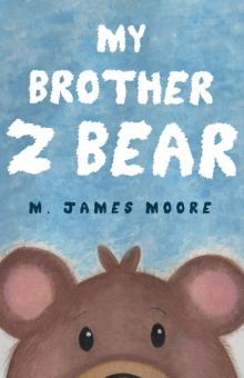 My Brother Z Bear
