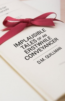Implausible Tales of an Erstwhile Conveyancer
