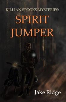 Killian Spooks Mysteries: Spirit Jumper