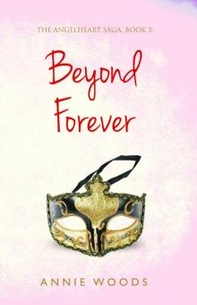 The Angelheart Saga, Book 3: Beyond Forever