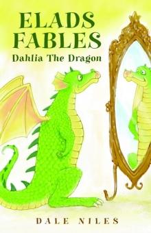 Elads Fables: Dahlia The Dragon