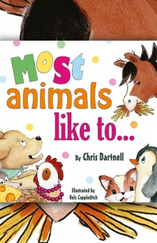 Most animals like to...