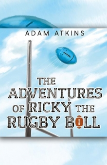 The Adventures of Ricky the Rugby Ball