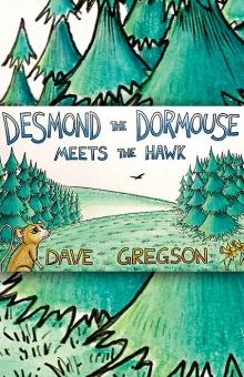 Desmond The Dormouse Meets The Hawk