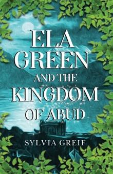 Ela Green and the Kingdom of Abud