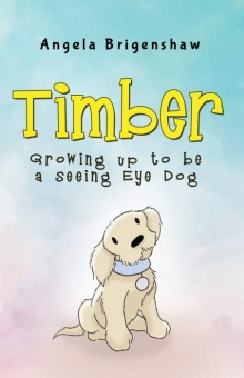 Timber - Growing up to be a Seeing Eye Dog