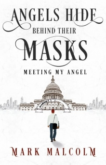 Angels Hide Behind Their Masks - Meeting My Angel