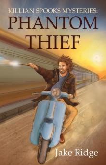 Killian Spooks Mysteries: Phantom Thief