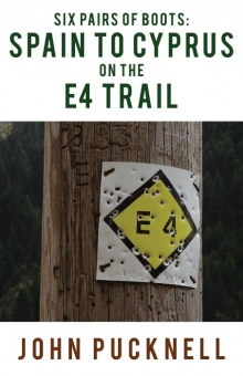 Six Pairs of Boots: Spain to Cyprus on the E4 Trail