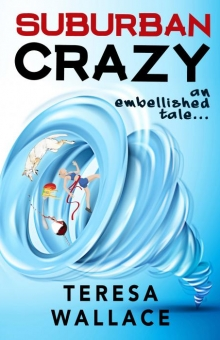 Suburban Crazy an Embellished Tale