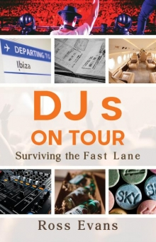 DJs on Tour - Surviving the Fast Lane
