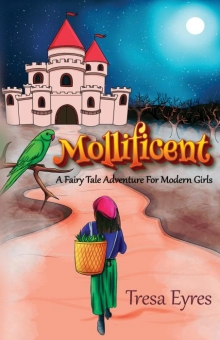 Mollificent: A Fairy Tale Adventure for Modern Girls