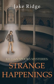 Killian Spooks Mysteries: Strange Happenings