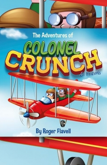 The Adventures of Colonel Crunch and Friends