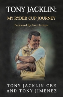 Tony Jacklin: My Ryder Cup Journey